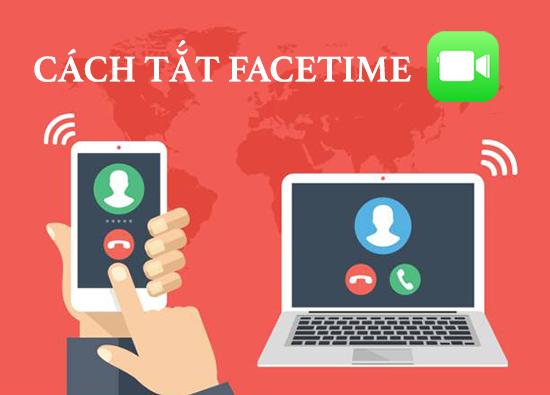 hướng dẫn cách tắt facetime iphone ipad macbook